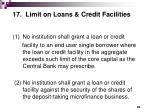 17 limit on loans credit facilities