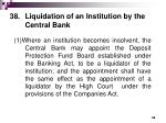38 liquidation of an institution by the central bank