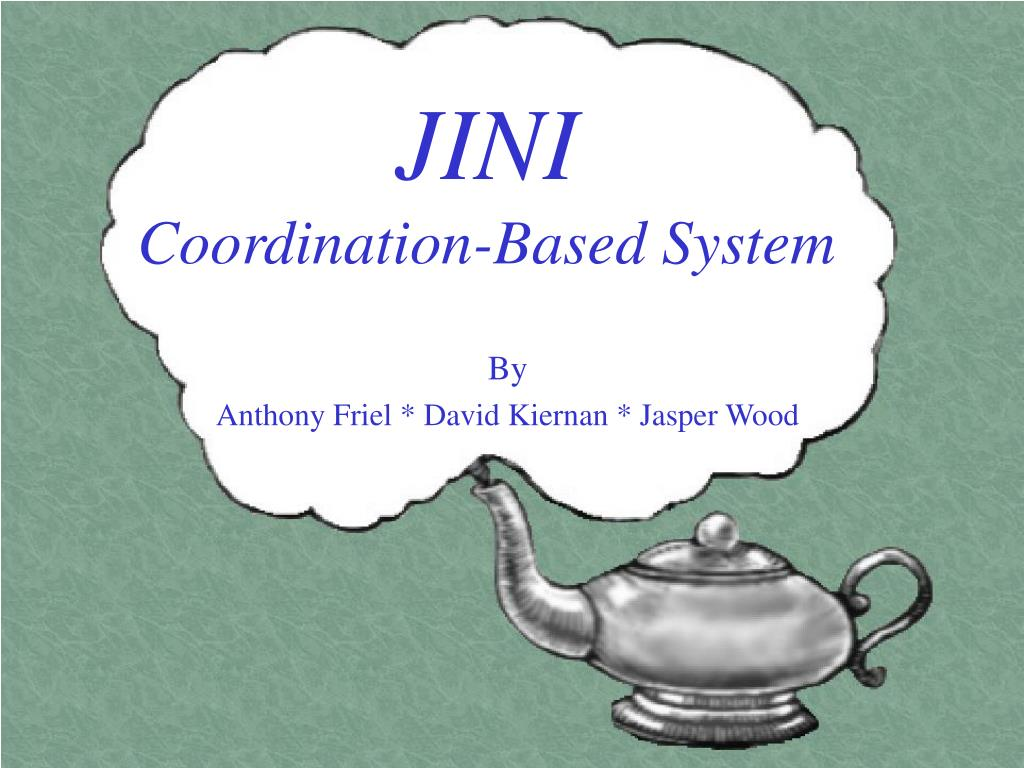 jini coordination based system l.