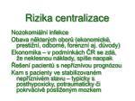 rizika centralizace