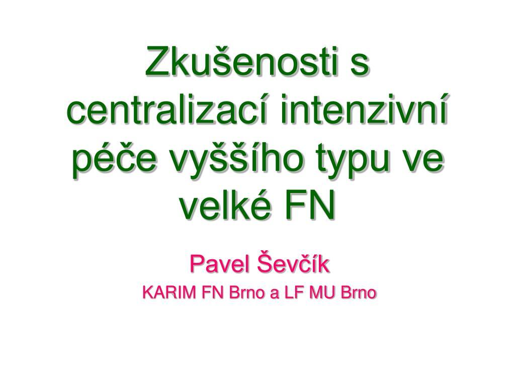 zku enosti s centralizac intenzivn p e vy ho typu ve velk fn l.