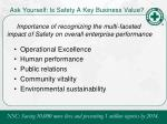 ask yourself is safety a key business value