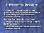 6 presidential decisions