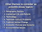 other themes to consider as possible essay topics