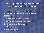 the 2 required essays are chosen from themes in u s history