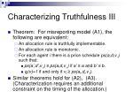 characterizing truthfulness iii