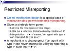 restricted misreporting