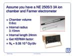 assume you have a ne 2505 3 3a ion chamber and farmer electrometer