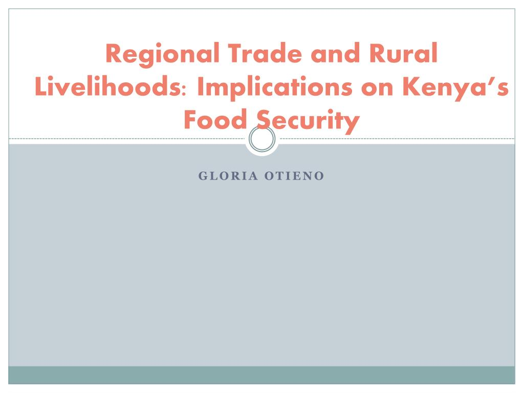 regional trade and rural livelihoods implications on kenya s food security l.