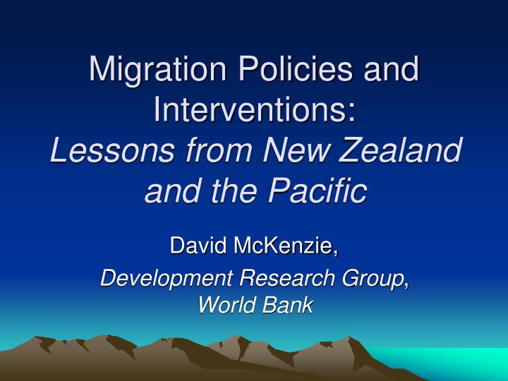 Migration policies and interventions lessons from new zealand and the pacific