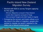 pacific island new zealand migration survey