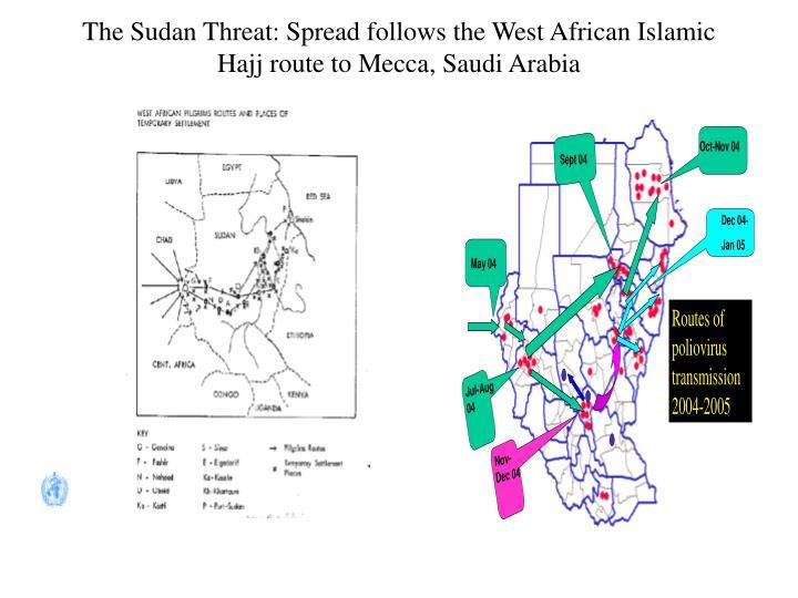 The Sudan Threat: Spread follows the West African Islamic Hajj route to Mecca, Saudi Arabia