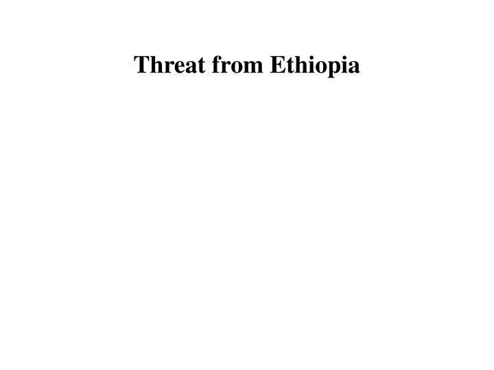 Threat from Ethiopia