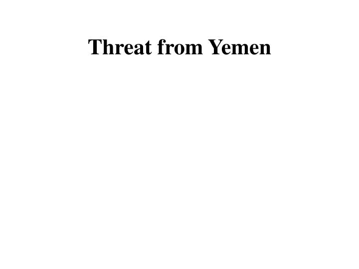 Threat from Yemen