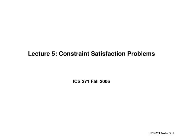 lecture 5 constraint satisfaction problems n.