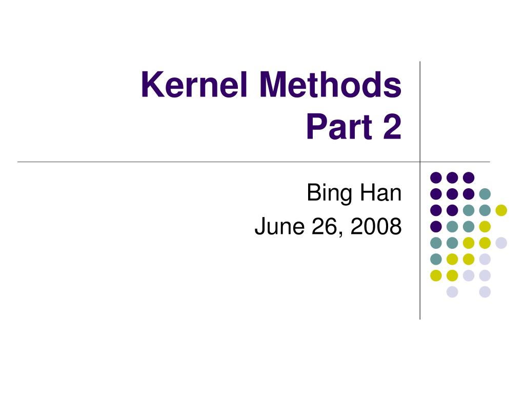 kernel methods part 2 l.