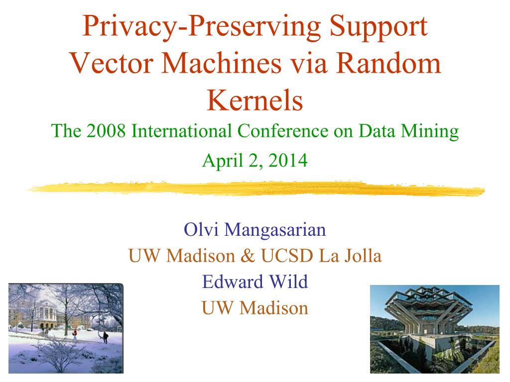privacy preserving support vector machines via random kernels l.