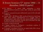 il fronte bosniaco 1 marzo 1992 14 dicembre 1995 i parte