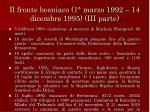 il fronte bosniaco 1 marzo 1992 14 dicembre 1995 iii parte