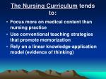 the nursing curriculum tends to