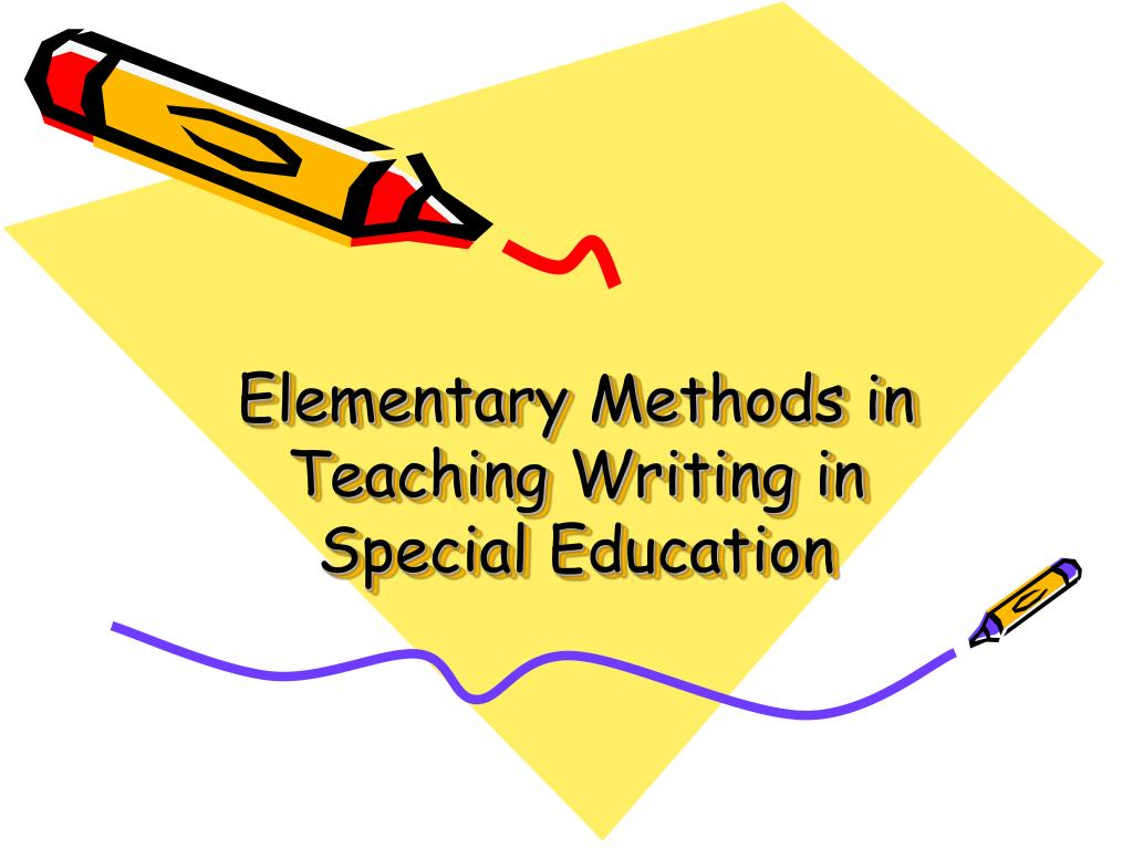 elementary methods in teaching writing in special education l.