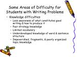 some areas of difficulty for students with writing problems6