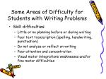 some areas of difficulty for students with writing problems7