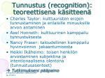 tunnustus recognition teoreettisena k sitteen