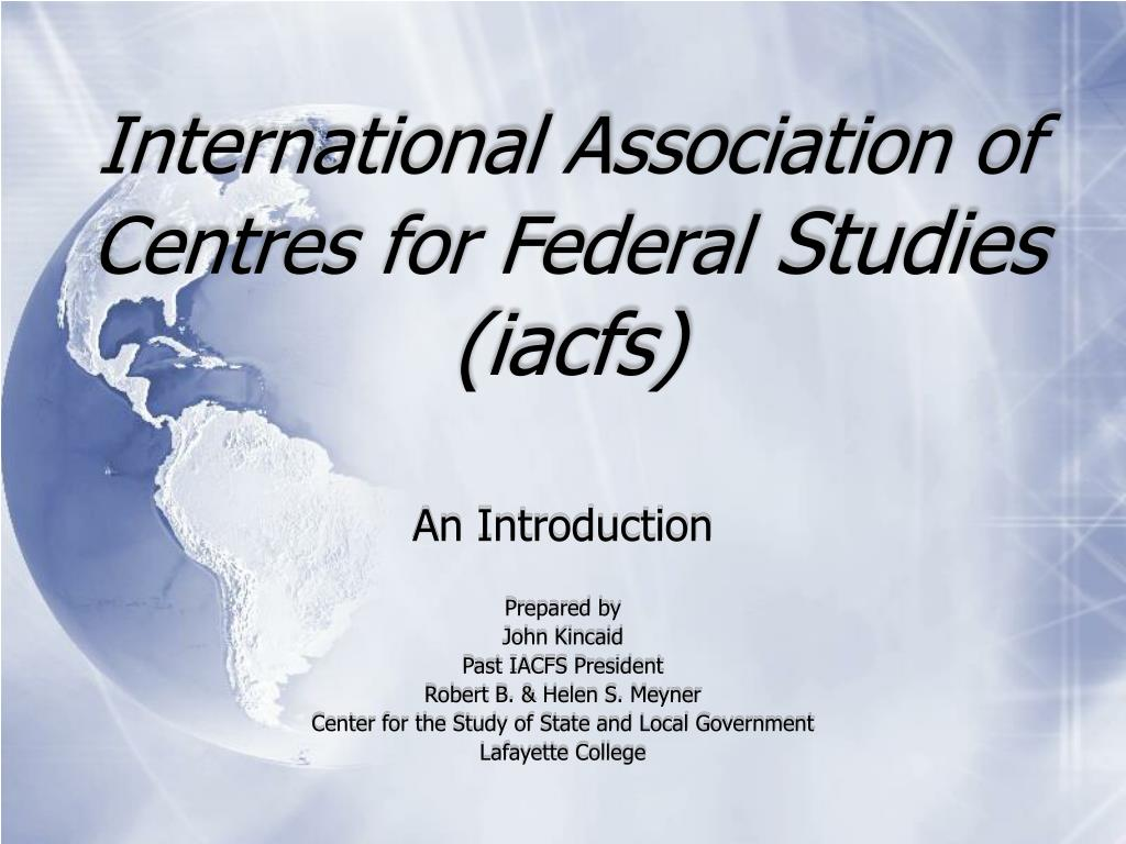 international association of centres for federal studies iacfs l.