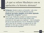 a qu se refiere macintyre con su apelaci n a la historia alemana