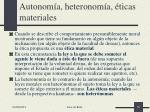 autonom a heteronom a ticas materiales