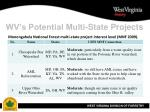 wv s potential multi state projects10