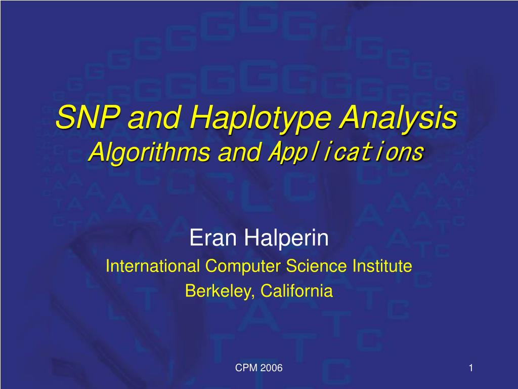 snp and haplotype analysis algorithms and applications l.