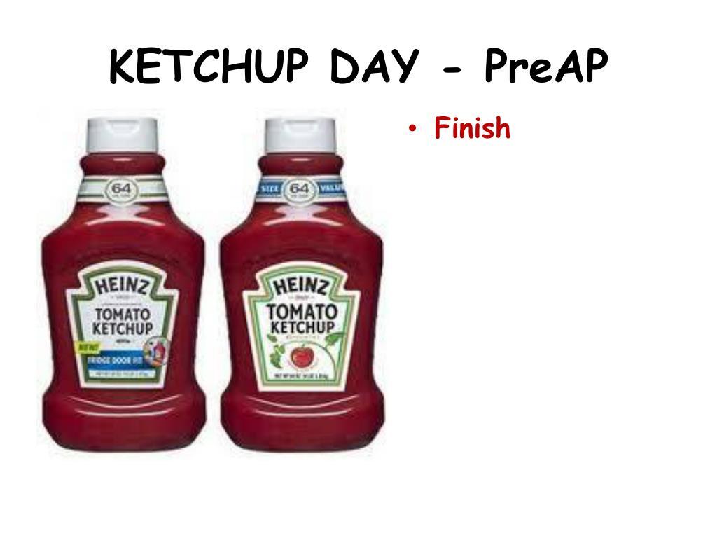 ketchup day preap l.