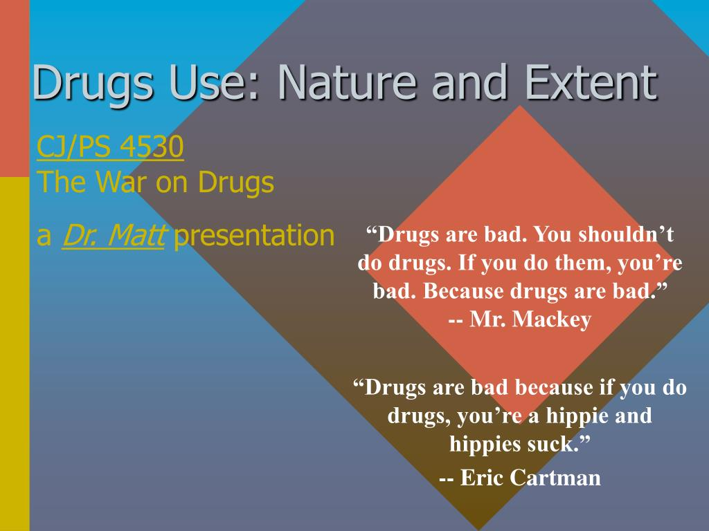 drugs use nature and extent l.