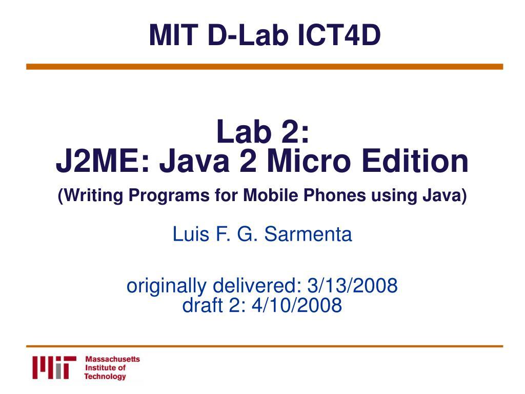 lab 2 j2me java 2 micro edition writing programs for mobile phones using java l.