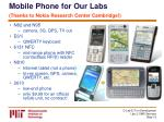 mobile phone for our labs thanks to nokia research center cambridge