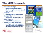 what j2me lets you do