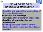 what do we do in knowledge management