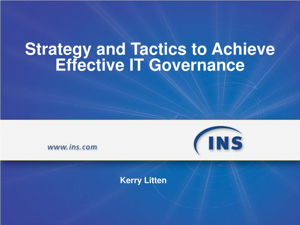 strategy and tactics to achieve effective it governance l.