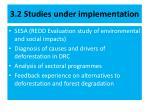3 2 studies under implementation