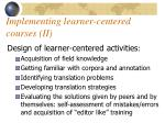 implementing learner centered courses ii