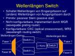 wellenl ngen switch