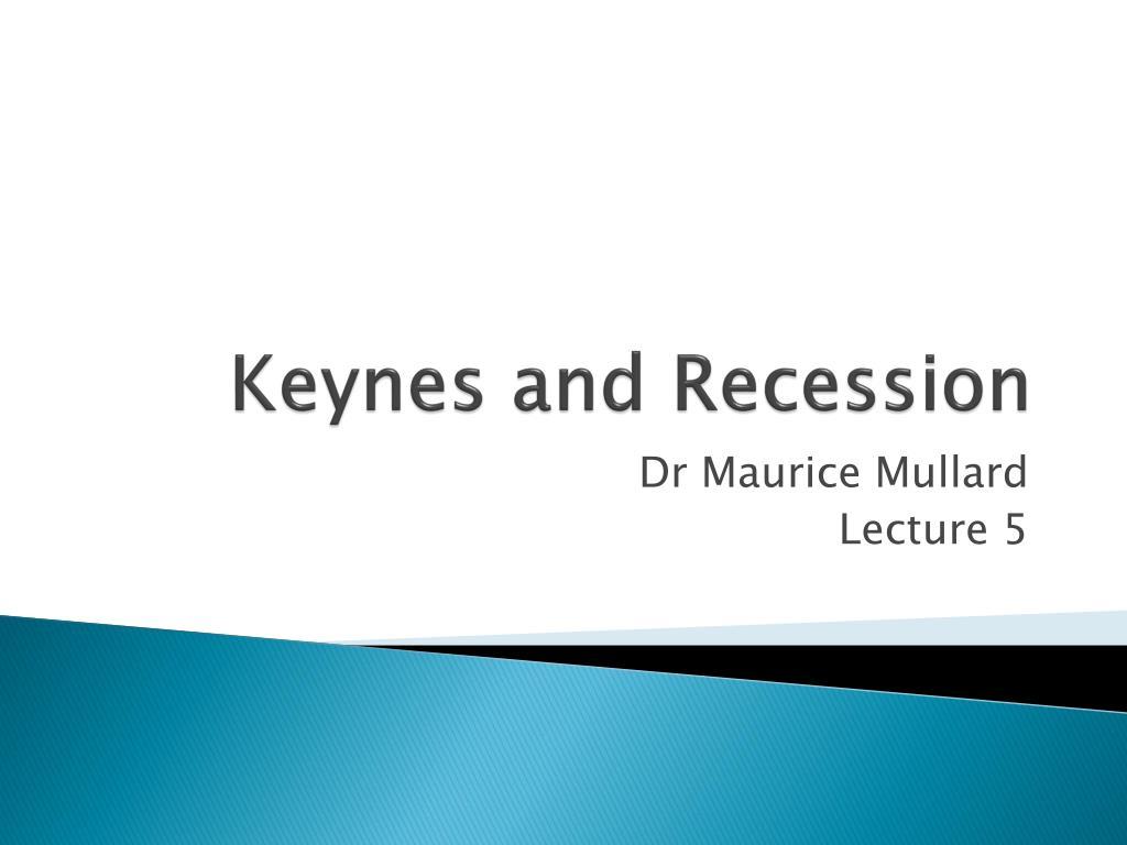 keynes and recession l.