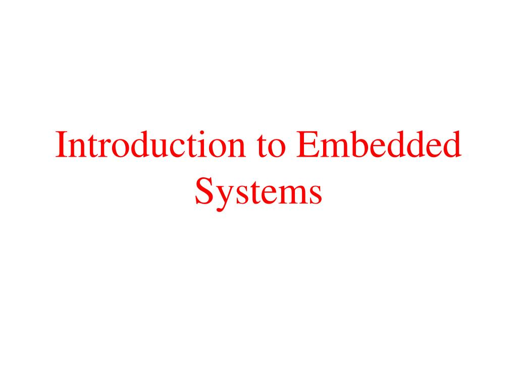 introduction to embedded systems l.