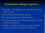 curriculum change requires