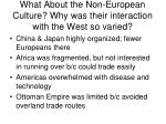what about the non european culture why was their interaction with the west so varied