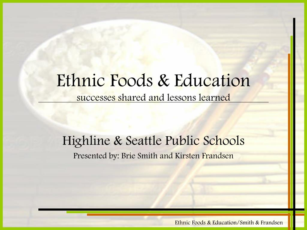 ethnic foods education successes shared and lessons learned l.
