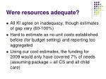 were resources adequate