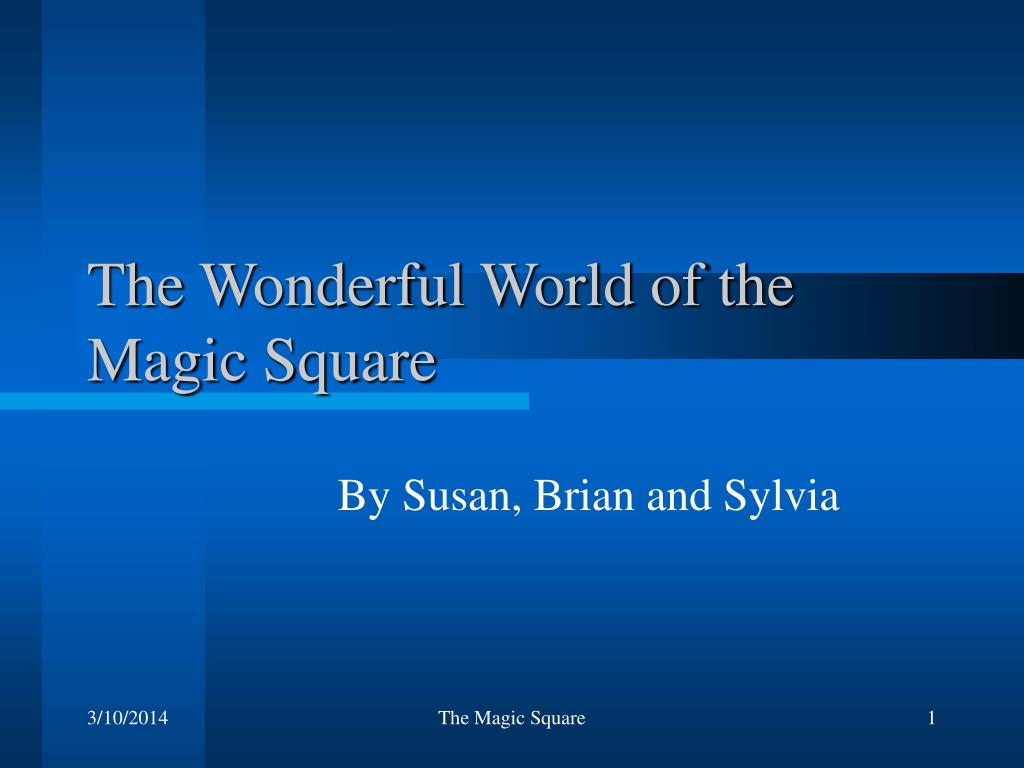 the wonderful world of the magic square l.